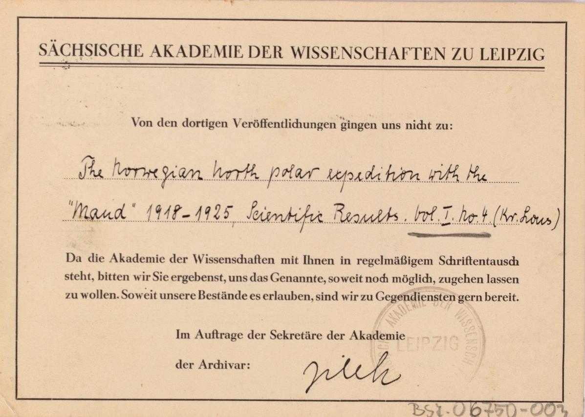 Takkekort-samling vedr. polarskipet MAUD. Takkekort fra Sächische Akademie Der Wissenschaften zu Leipzig  (med frimerke) i forbindelse med at de har mottatt publikasjon vedr. MAUD sin polekspedisjon i 1918-1925.